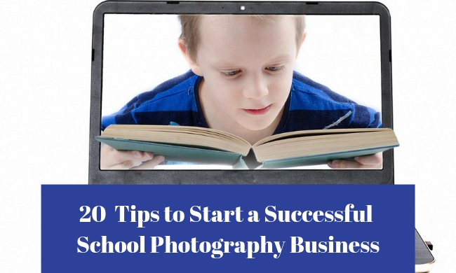 20  Tips to Start a Successful School Photography Business